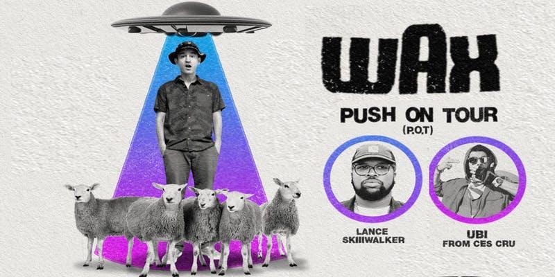 Wax – Push On Tour (P.O.T)